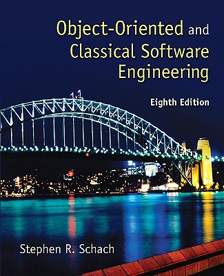 Object-Oriented and Classical Software Engineering By Schach, Stephen R.